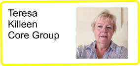Teresa Killeen Core Group